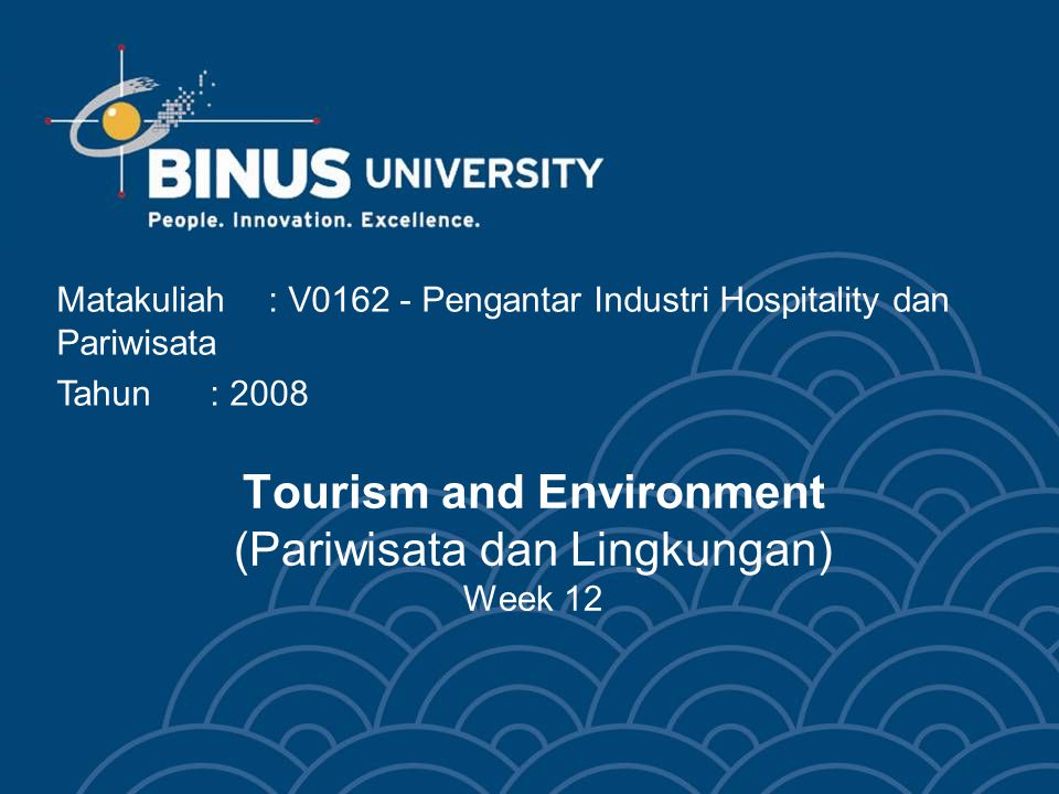 Tourism and Environment (Pariwisata dan Lingkungan) Week 12