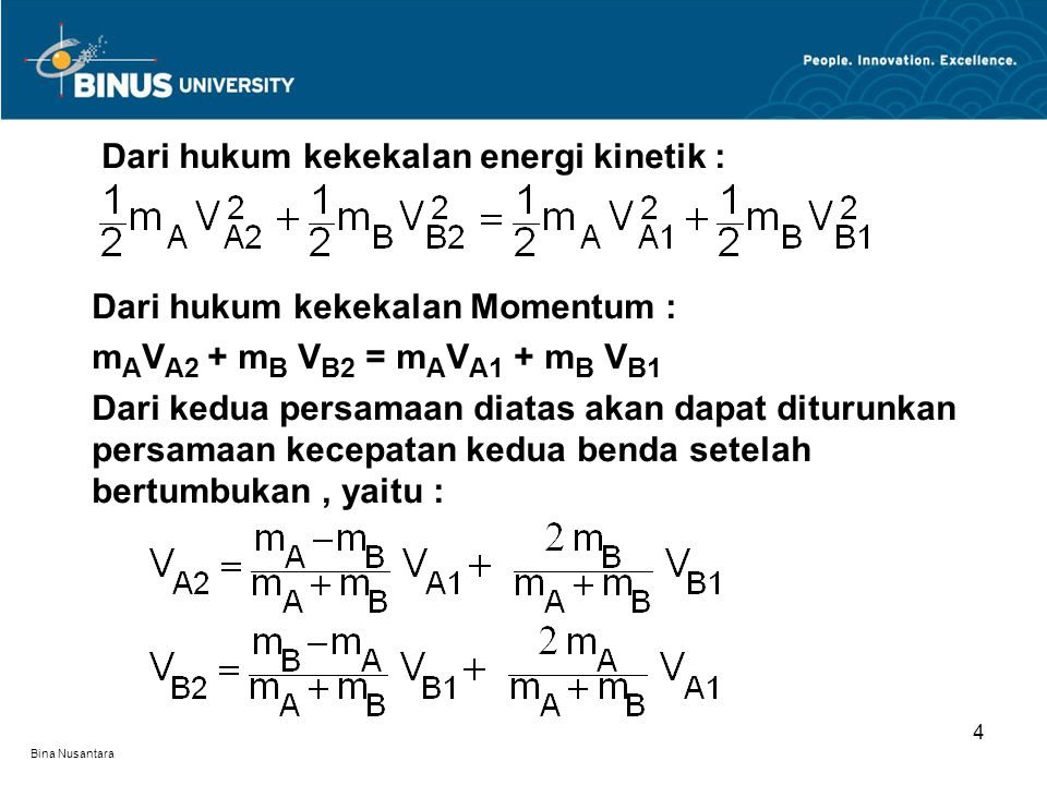 Dari hukum kekekalan energi kinetik :