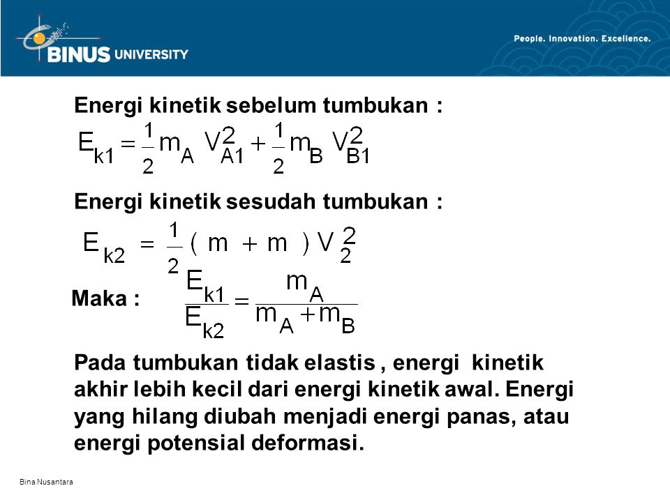 Energi kinetik sebelum tumbukan :