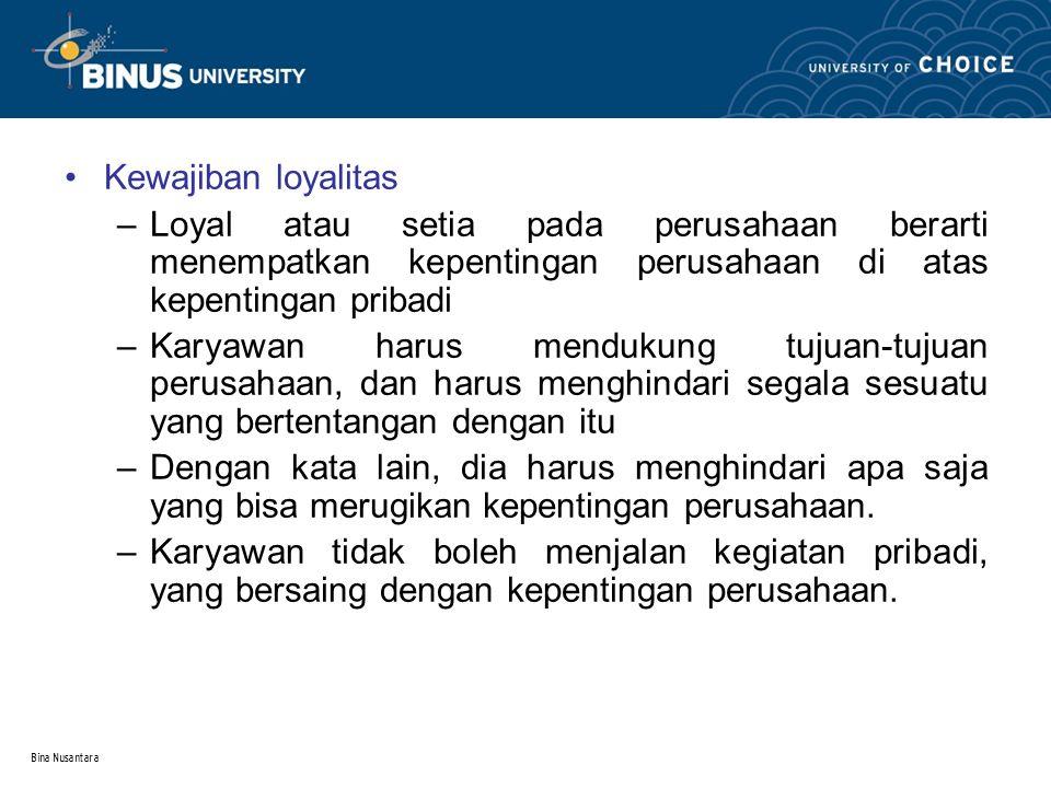 Kewajiban loyalitas Loyal atau setia pada perusahaan berarti menempatkan kepentingan perusahaan di atas kepentingan pribadi.