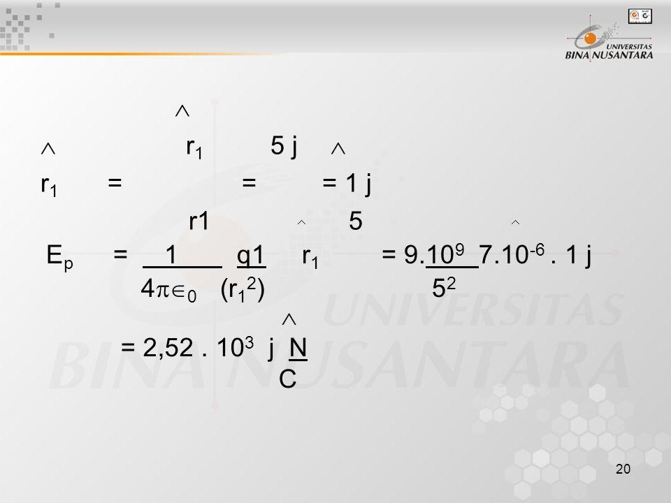   r1 5 j  r1 = = = 1 j. r1 5.