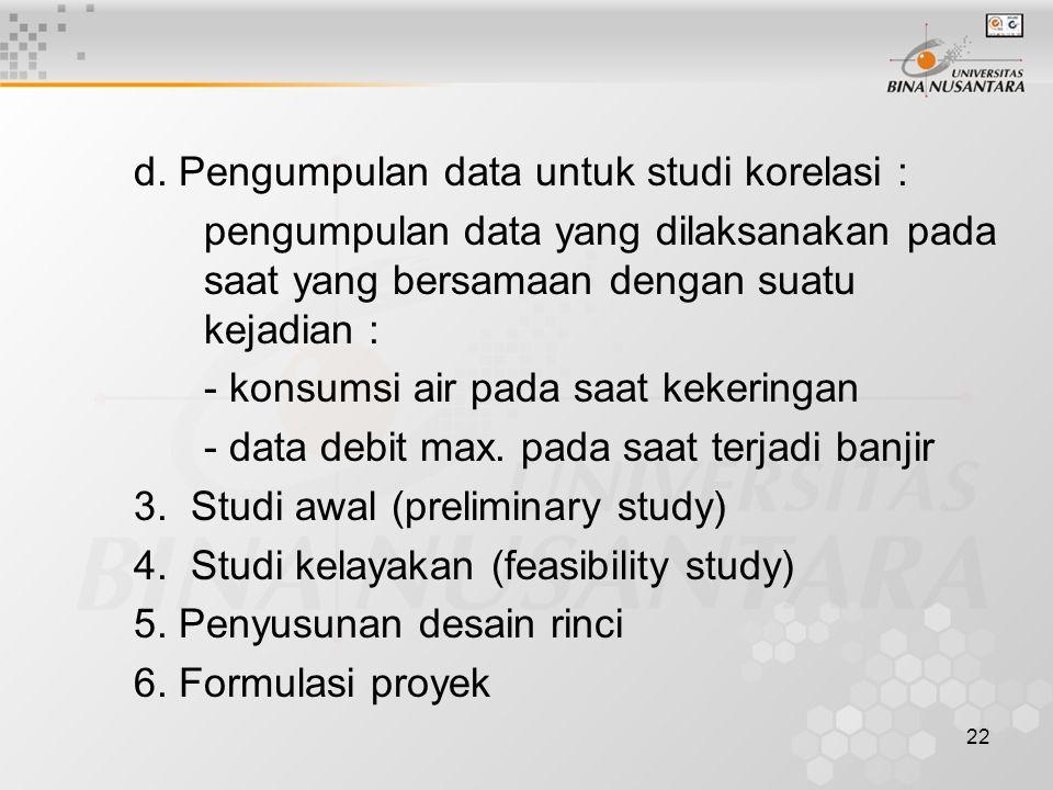 d. Pengumpulan data untuk studi korelasi :