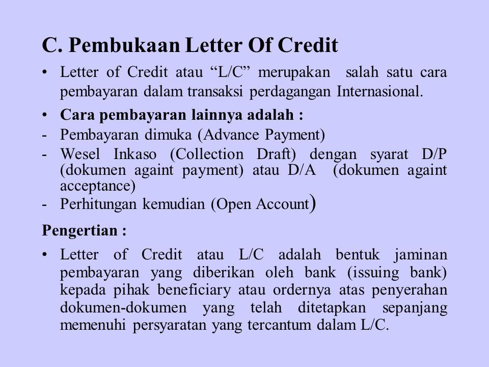 C. Pembukaan Letter Of Credit