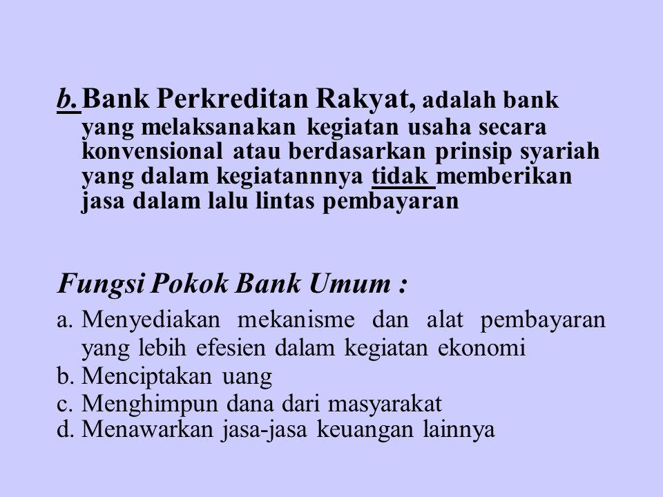 Fungsi Pokok Bank Umum :