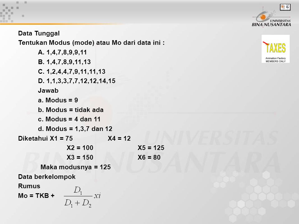 Data Tunggal Tentukan Modus (mode) atau Mo dari data ini : A. 1,4,7,8,9,9,11. B. 1,4,7,8,9,11,13.