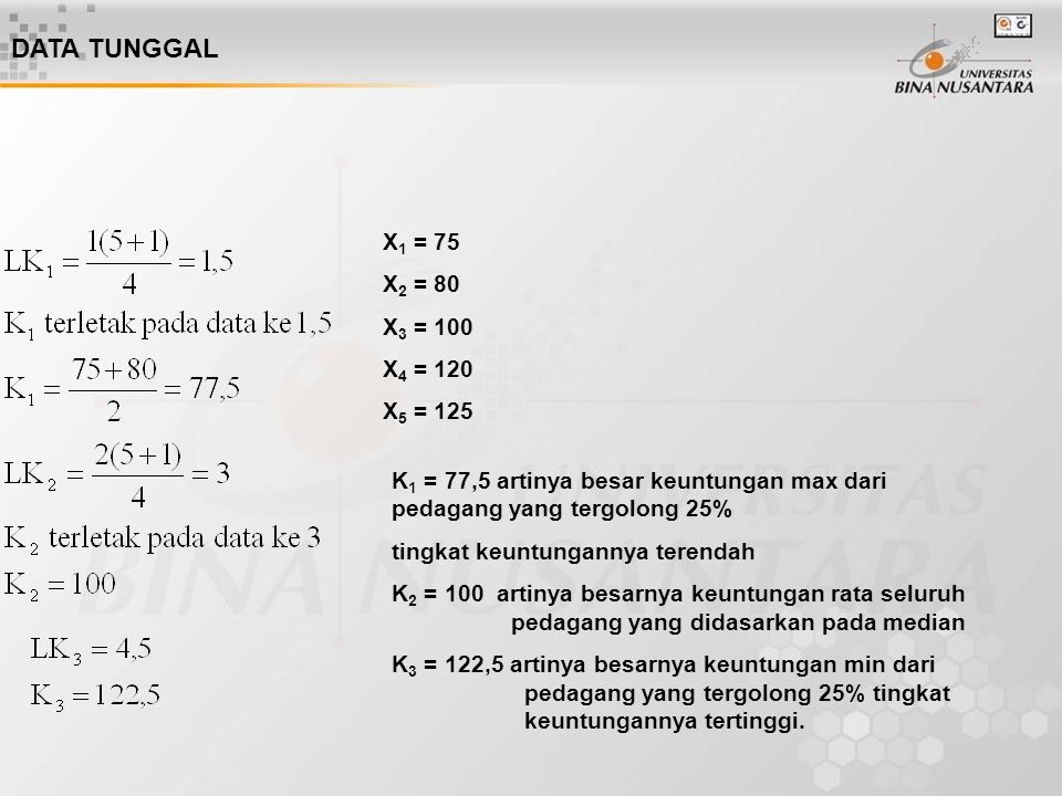 DATA TUNGGAL X1 = 75 X2 = 80 X3 = 100 X4 = 120 X5 = 125