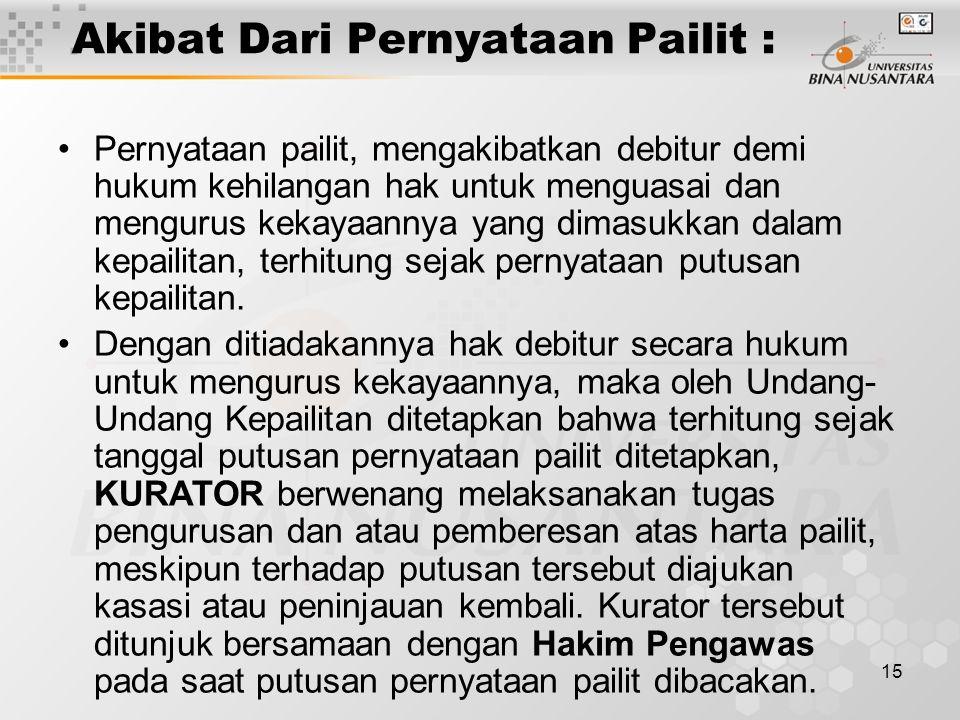 Akibat Dari Pernyataan Pailit :