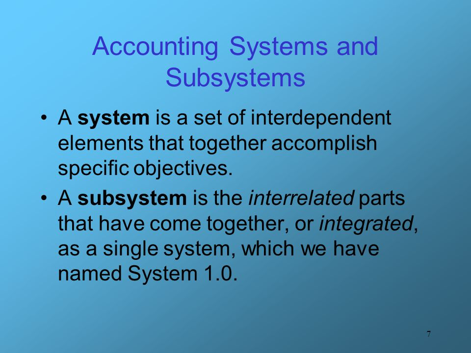 Accounting Systems and Subsystems