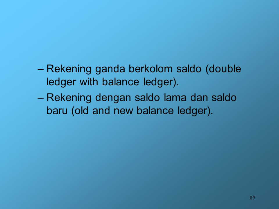Rekening ganda berkolom saldo (double ledger with balance ledger).
