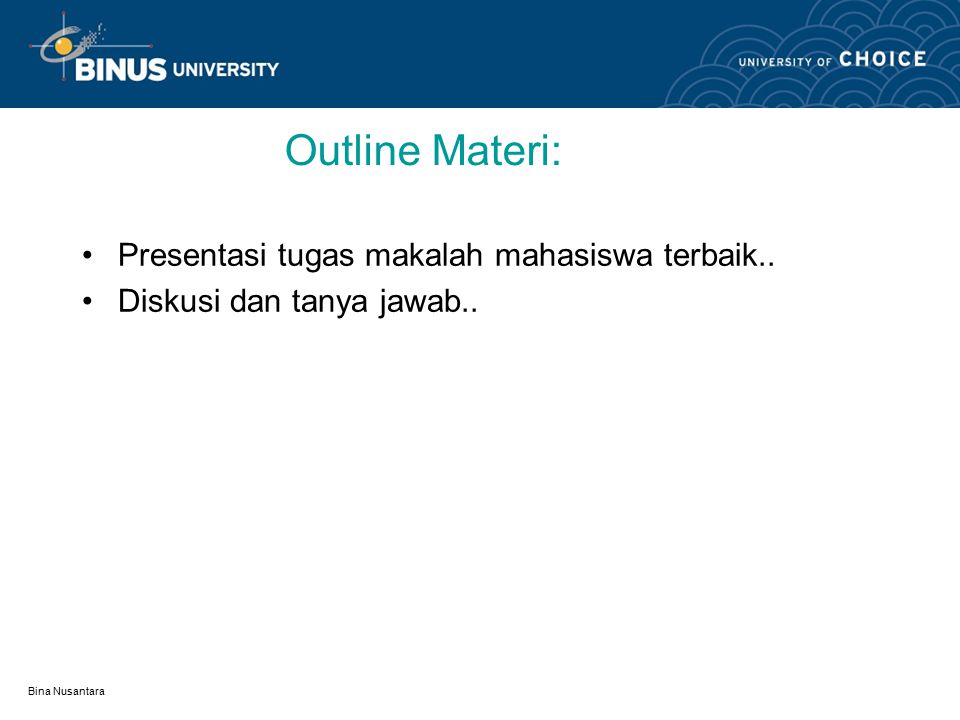Outline Materi: Presentasi tugas makalah mahasiswa terbaik..