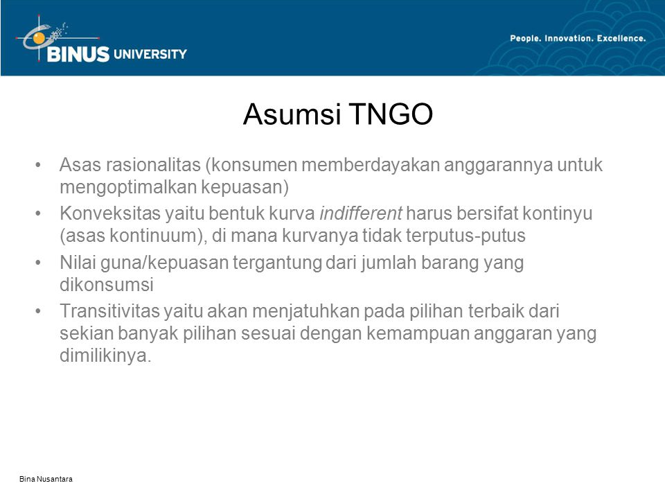 Asumsi TNGO Asas rasionalitas (konsumen memberdayakan anggarannya untuk mengoptimalkan kepuasan)