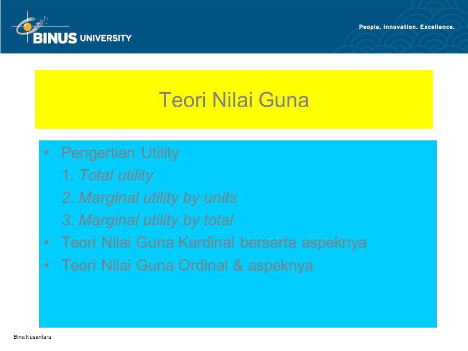 Teori Nilai Guna Pengertian Utility 1. Total utility
