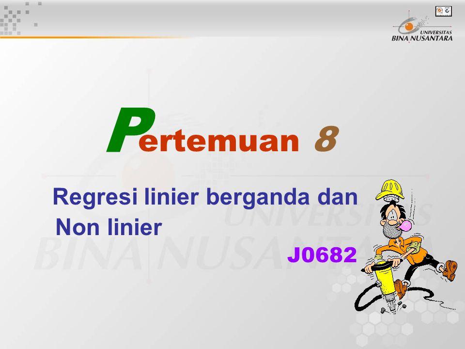 Regresi linier berganda dan Non linier J0682