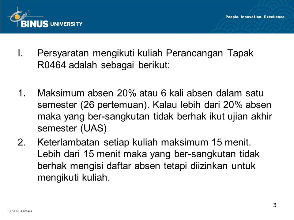 Persyaratan mengikuti kuliah Perancangan Tapak R0464 adalah sebagai berikut: