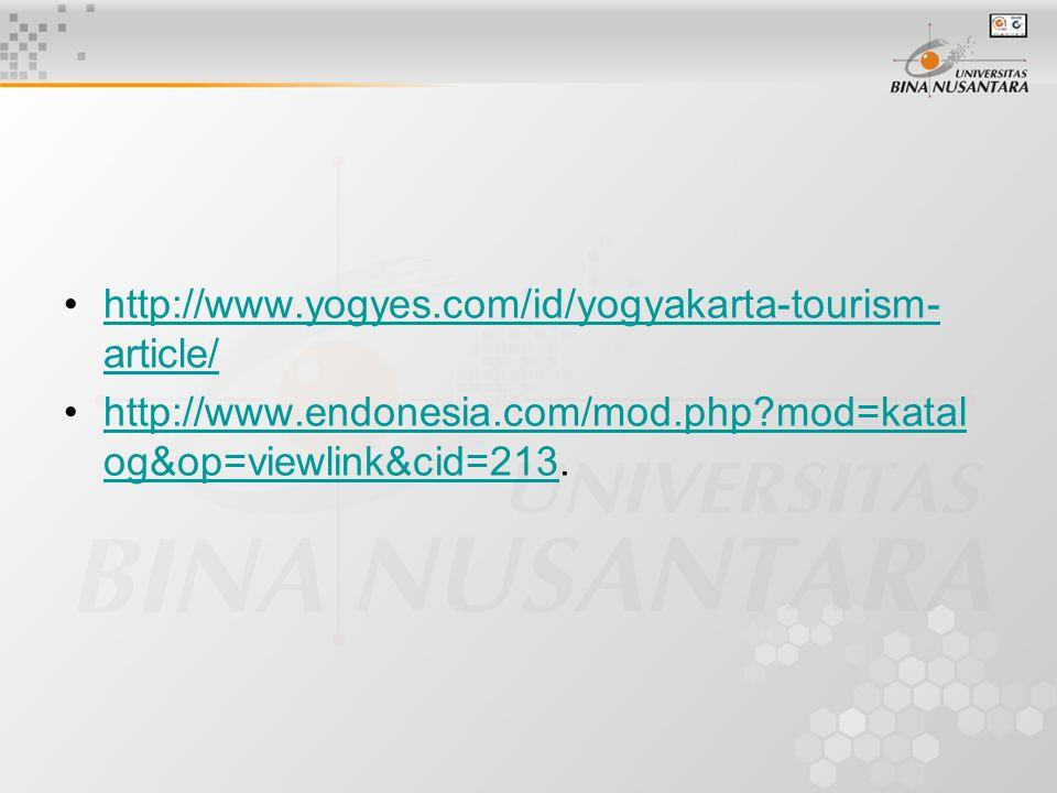 http://www.yogyes.com/id/yogyakarta-tourism-article/ http://www.endonesia.com/mod.php mod=katalog&op=viewlink&cid=213.