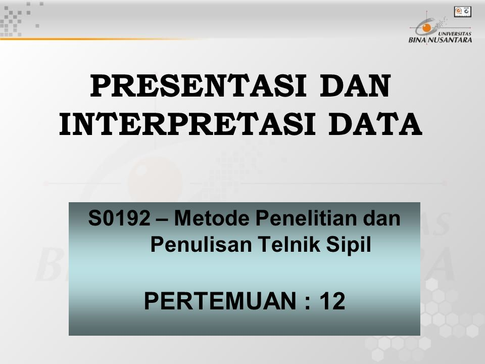 PRESENTASI DAN INTERPRETASI DATA