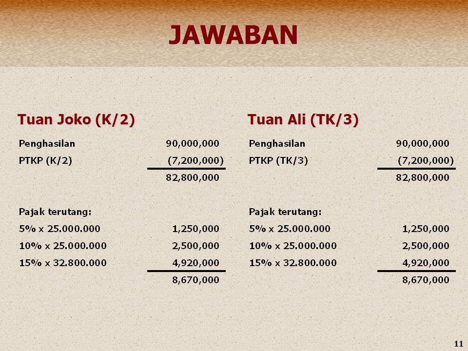 JAWABAN Tuan Joko (K/2) Tuan Ali (TK/3)