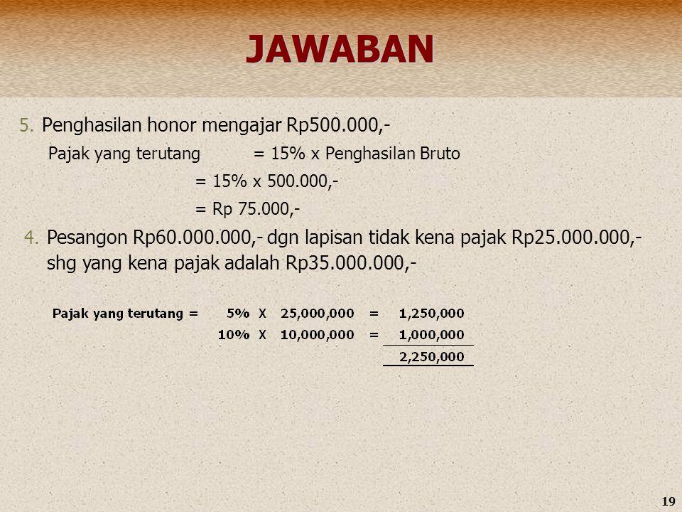 JAWABAN Penghasilan honor mengajar Rp500.000,-