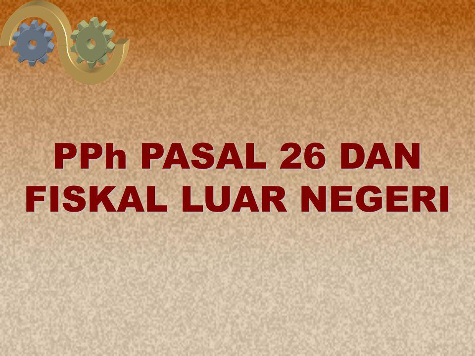 PPh PASAL 26 DAN FISKAL LUAR NEGERI