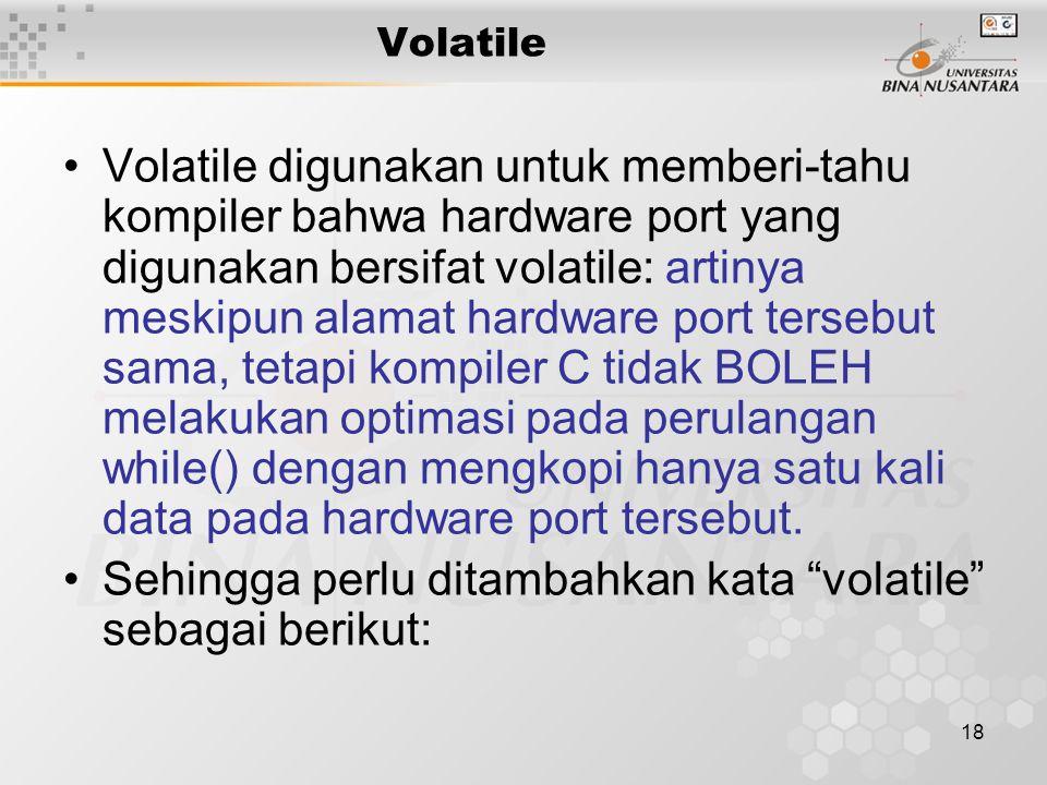 Sehingga perlu ditambahkan kata volatile sebagai berikut: