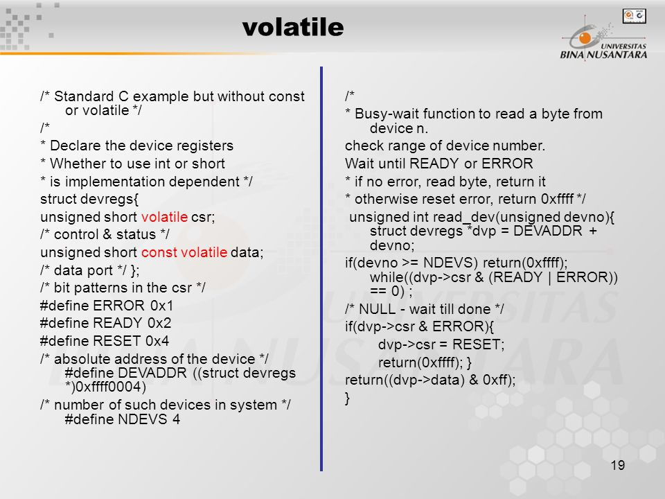 volatile /* Standard C example but without const or volatile */ /*