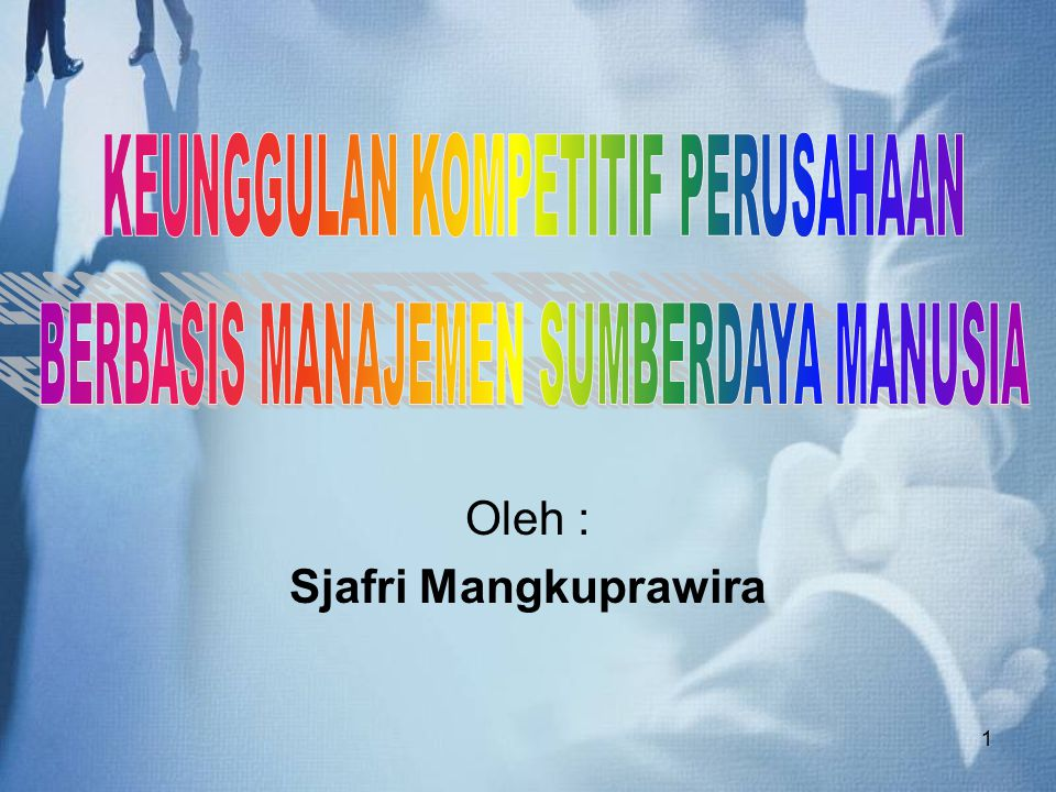 Oleh : Sjafri Mangkuprawira