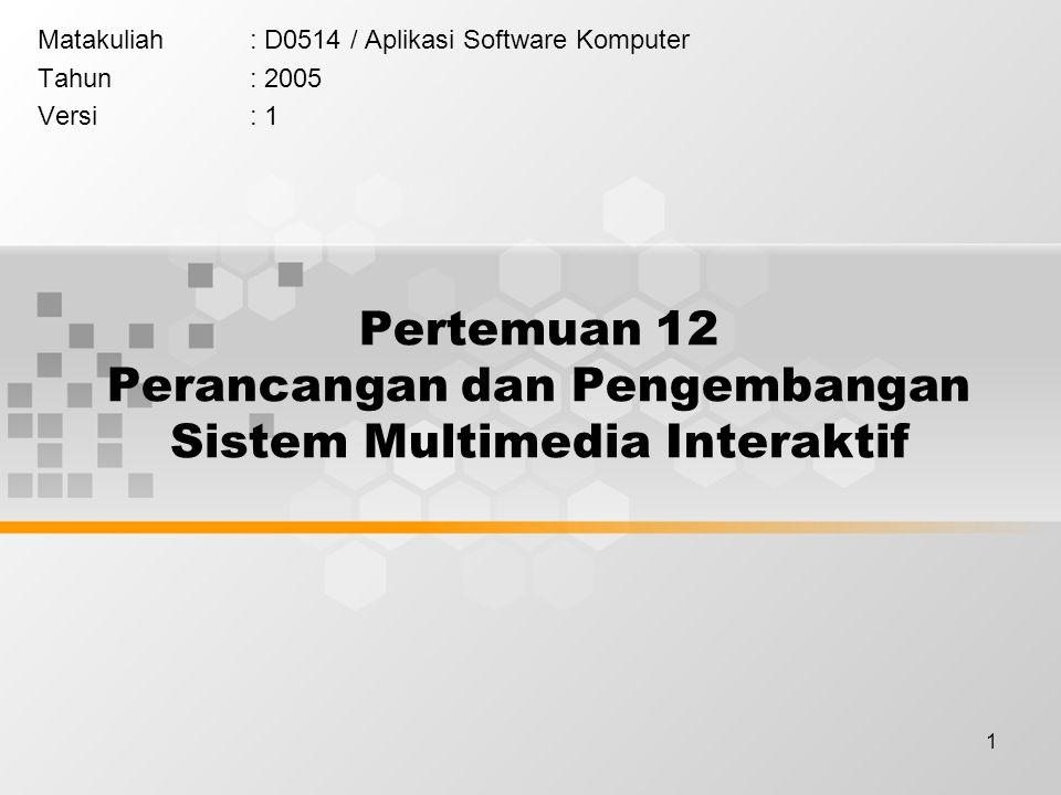 Pertemuan 12 Perancangan dan Pengembangan Sistem Multimedia Interaktif