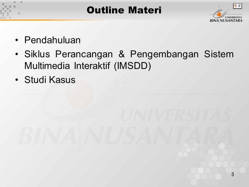 Outline Materi Pendahuluan. Siklus Perancangan & Pengembangan Sistem Multimedia Interaktif (IMSDD)