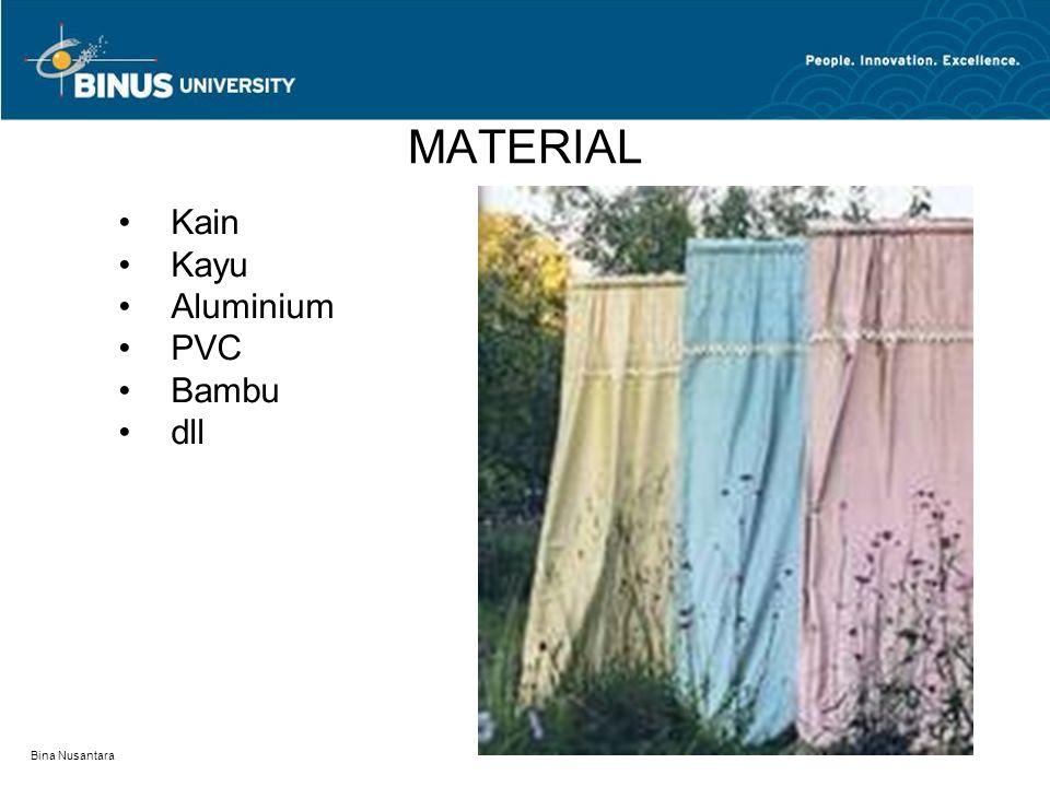 MATERIAL Kain Kayu Aluminium PVC Bambu dll Bina Nusantara