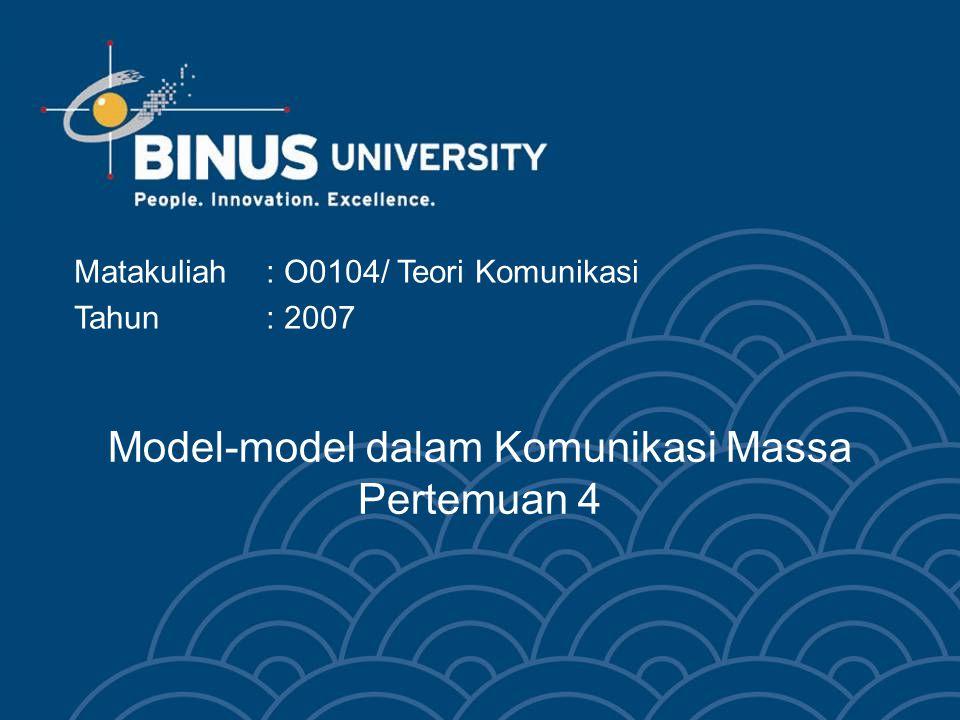 Model-model dalam Komunikasi Massa Pertemuan 4