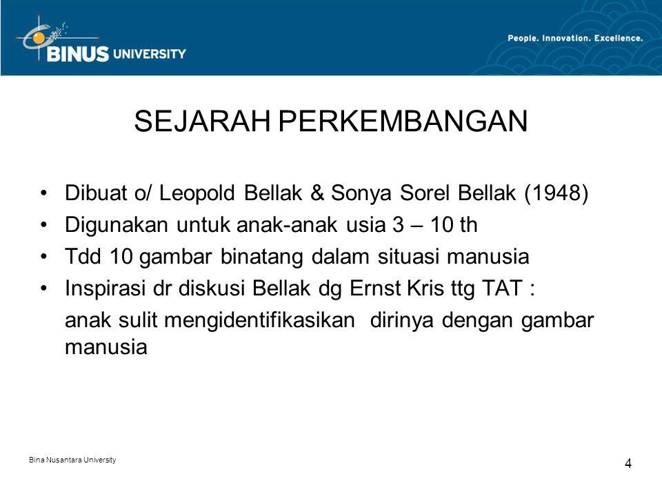 SEJARAH PERKEMBANGAN Dibuat o/ Leopold Bellak & Sonya Sorel Bellak (1948) Digunakan untuk anak-anak usia 3 – 10 th.