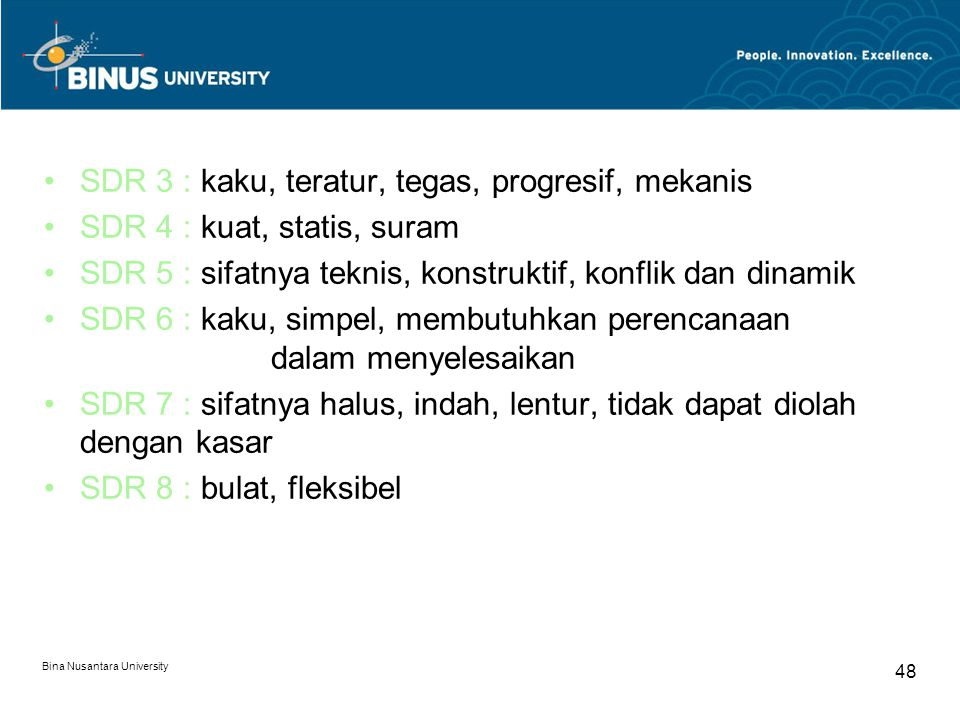 SDR 3 : kaku, teratur, tegas, progresif, mekanis