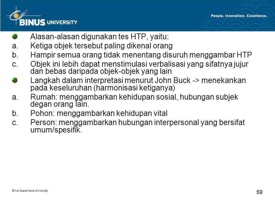 Alasan-alasan digunakan tes HTP, yaitu: