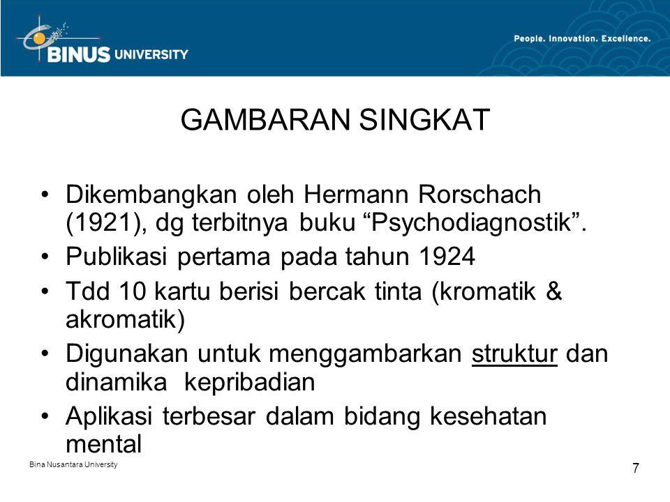 GAMBARAN SINGKAT Dikembangkan oleh Hermann Rorschach (1921), dg terbitnya buku Psychodiagnostik . Publikasi pertama pada tahun 1924.