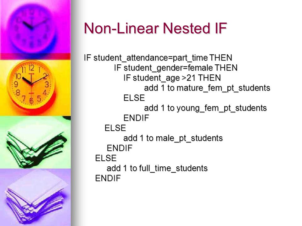 Non-Linear Nested IF IF student_attendance=part_time THEN
