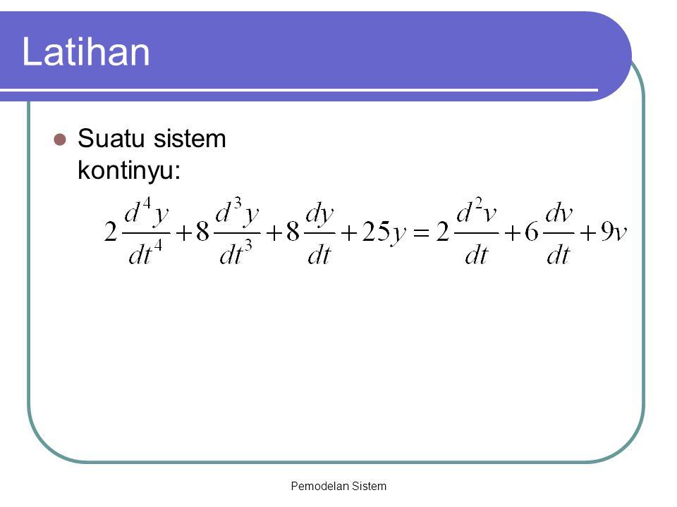 Latihan Suatu sistem kontinyu: Pemodelan Sistem