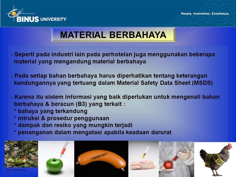 MATERIAL BERBAHAYA Seperti pada industri lain pada perhotelan juga menggunakan beberapa. material yang mengandung material berbahaya.