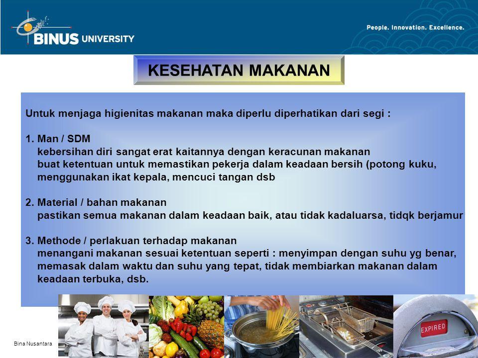 KESEHATAN MAKANAN Untuk menjaga higienitas makanan maka diperlu diperhatikan dari segi : 1. Man / SDM.