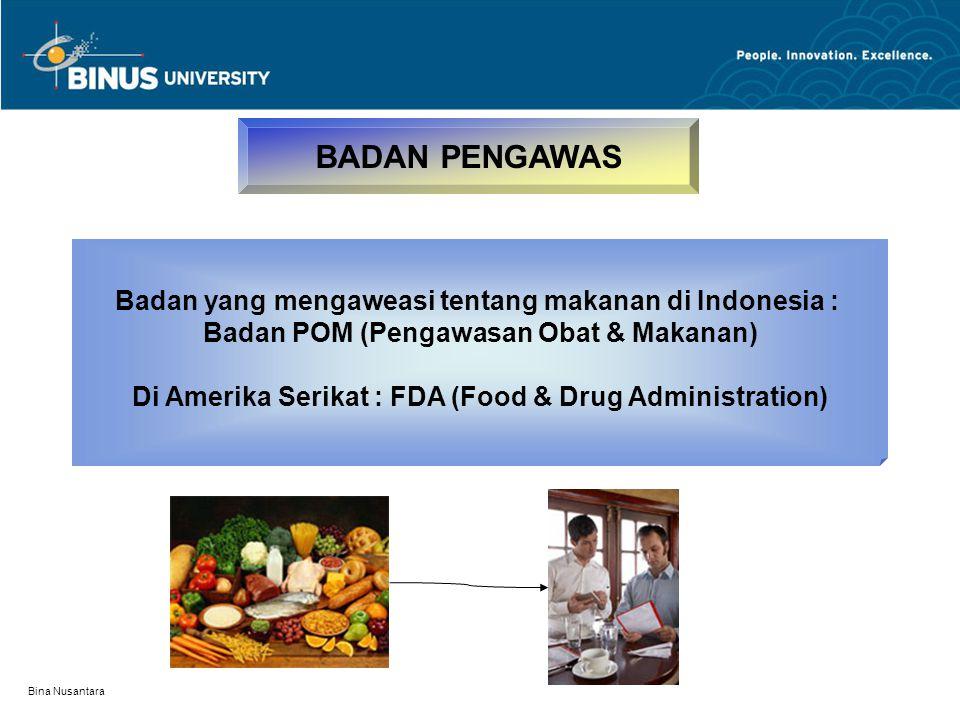 BADAN PENGAWAS Badan yang mengaweasi tentang makanan di Indonesia :
