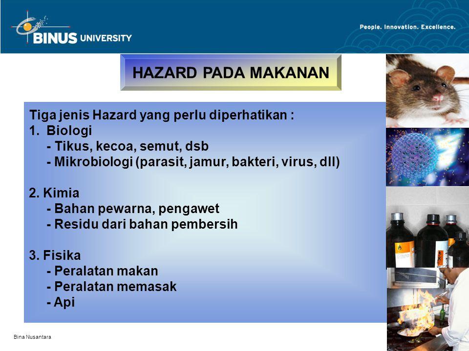 HAZARD PADA MAKANAN Tiga jenis Hazard yang perlu diperhatikan :