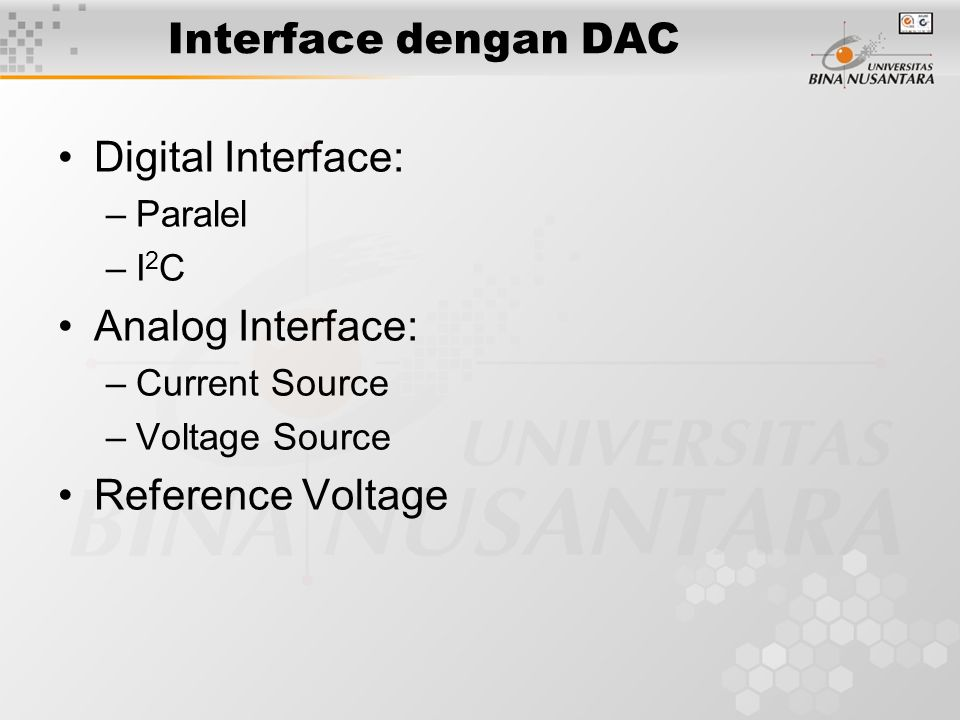 Interface dengan DAC Digital Interface: Analog Interface: