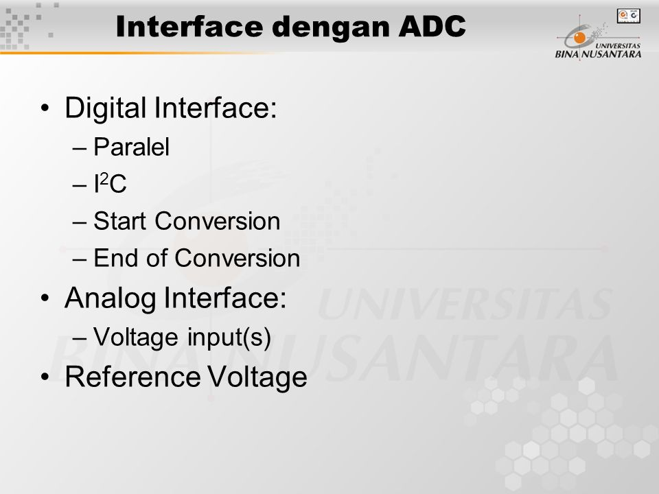 Interface dengan ADC Digital Interface: Analog Interface: