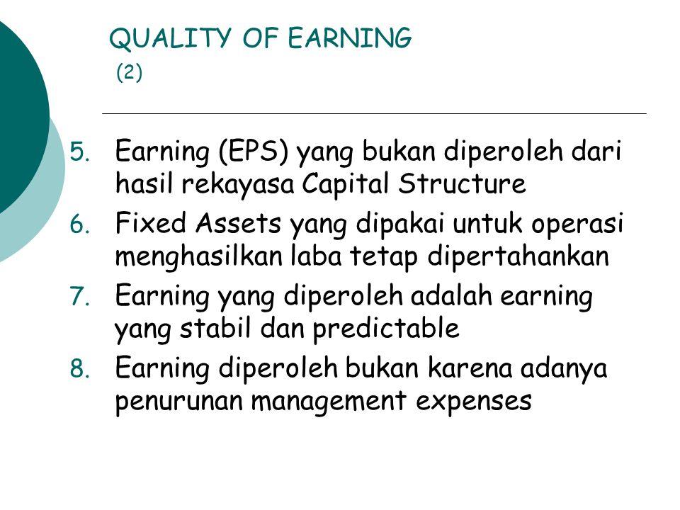 Earning yang diperoleh adalah earning yang stabil dan predictable