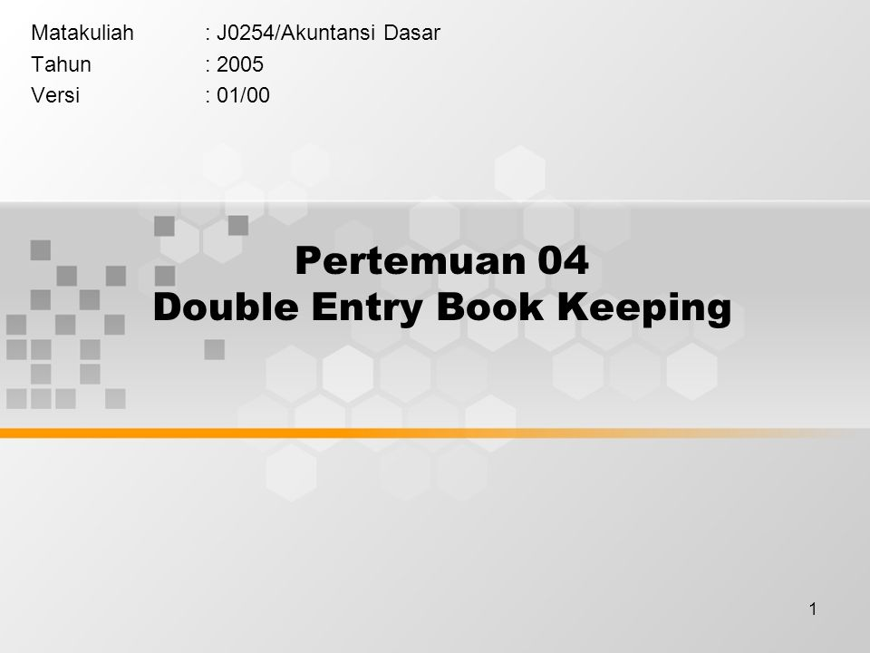 Pertemuan 04 Double Entry Book Keeping