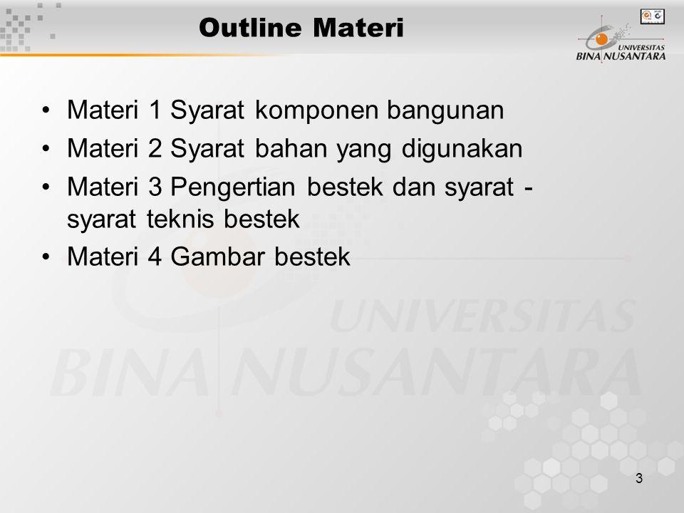 Outline Materi Materi 1 Syarat komponen bangunan. Materi 2 Syarat bahan yang digunakan.