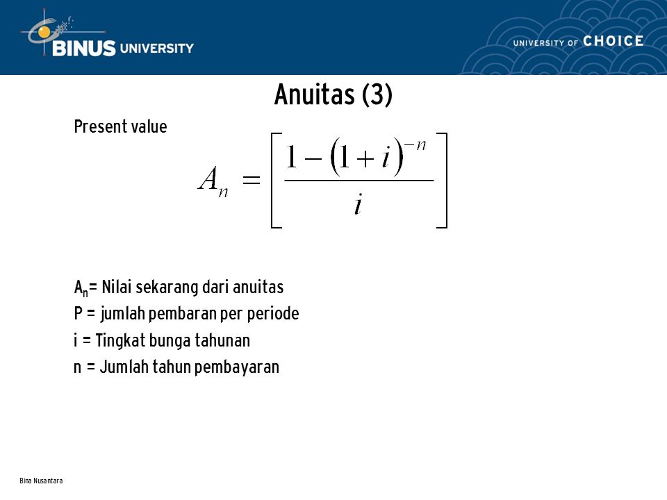 Anuitas (3) Present value An= Nilai sekarang dari anuitas