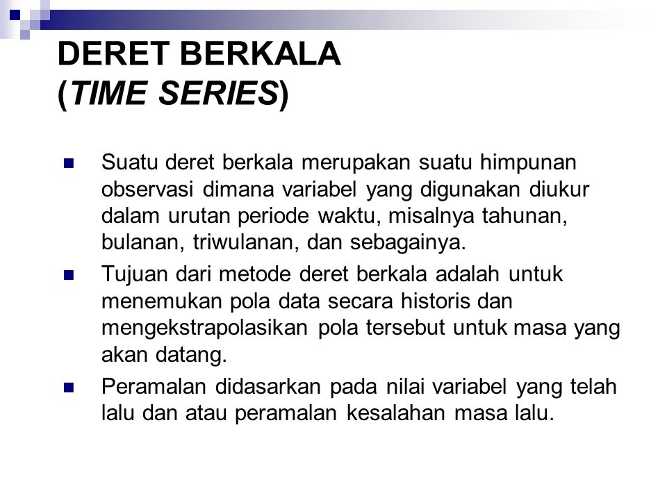 DERET BERKALA (TIME SERIES)