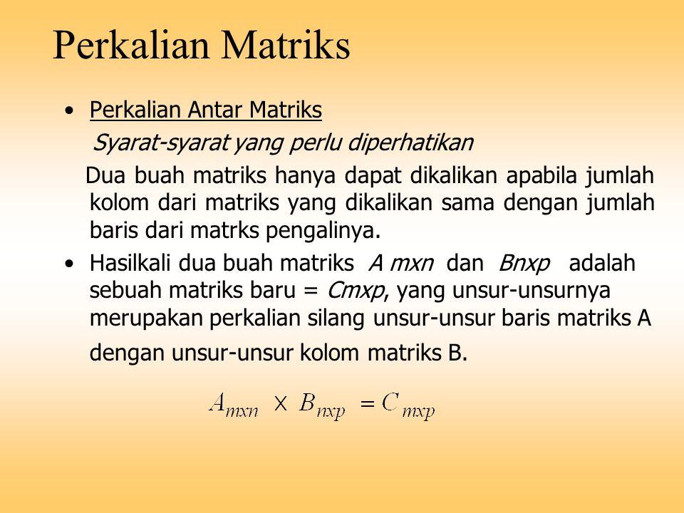 Perkalian Matriks Perkalian Antar Matriks