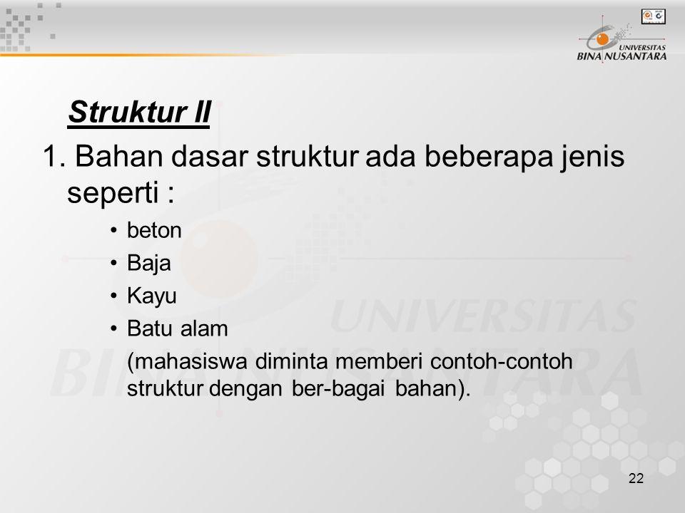 1. Bahan dasar struktur ada beberapa jenis seperti :