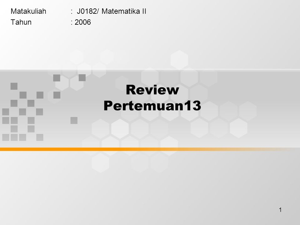 Matakuliah : J0182/ Matematika II Tahun : 2006